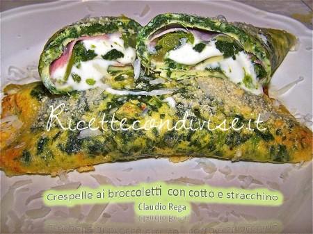 Ricette Crespelle ai broccoletti ripiene di cotto e stracchino di Claudio Rega