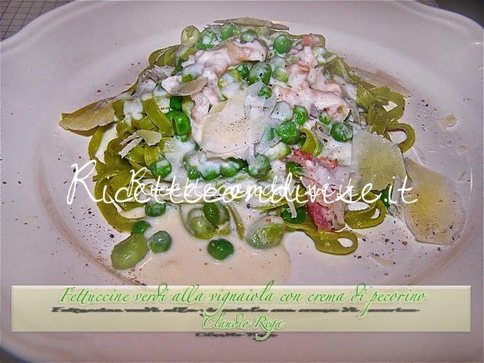 Fettuccine verdi alla vignaiola con crema di pecorino di Claudio Rega