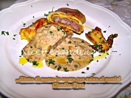 Ricetta Filetto di manzo in crosta con crema di porcini di Claudio Rega