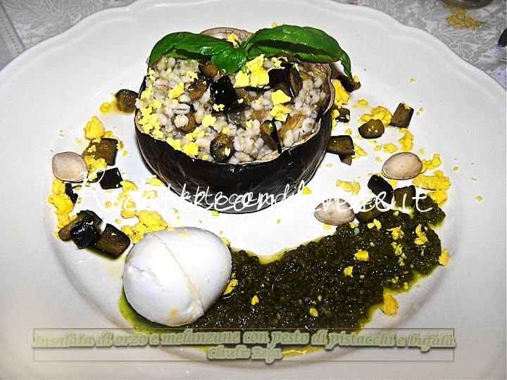 Insalata di orzo e melanzane con pesto di pistacchi e bufala di Claudio Rega.