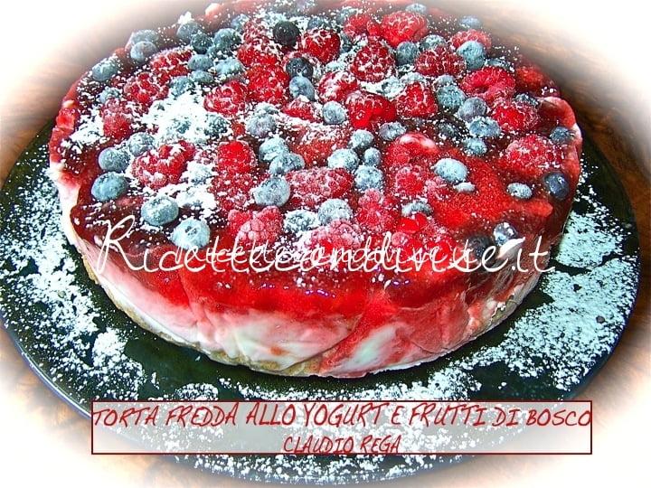 Torta fredda ai frutti di bosco e yogurt di Claudio Rega