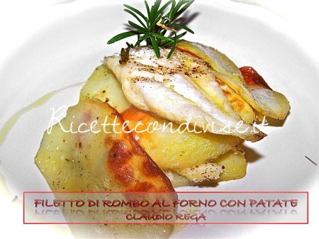 Ricetta Filetto di Rombo con Patate di Claudio Rega