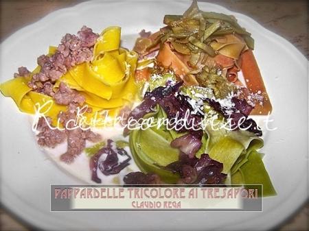 Ricetta pappardelle tricolore ai tre sapori di Claudio Rega
