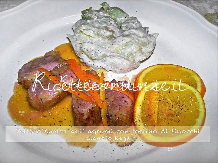 Petto d'anatra agli agrumi con tortino di finocchi croccanti di Claudio Rega