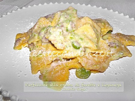 Ricetta Farfallone alla crema di favette e luganega di Claudio Rega