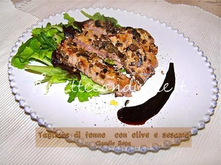 Ricetta Tagliata di tonno con olive e sesamo di Claudio Rega