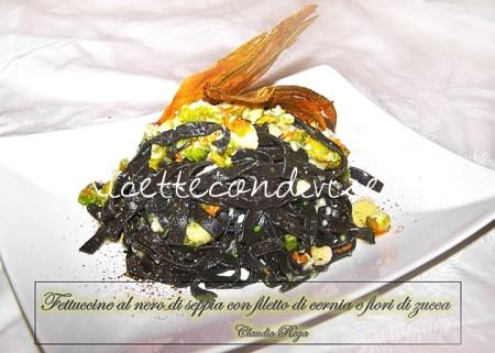 Ricetta Fettuccine al nero di seppia con filetto di cernia e fiori di zucca di Claudio Rega