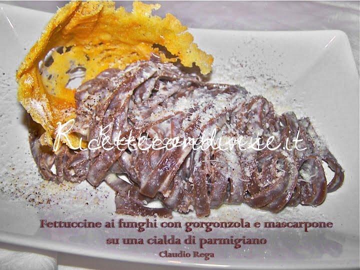 Fettuccine ai funghi con gorgonzola e mascarpone su una cialda di parmigiano di Claudio Rega