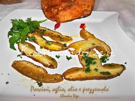 Ricetta Funghi Porcini in padella con olio aglio e prezzemolo di Claudio  Rega