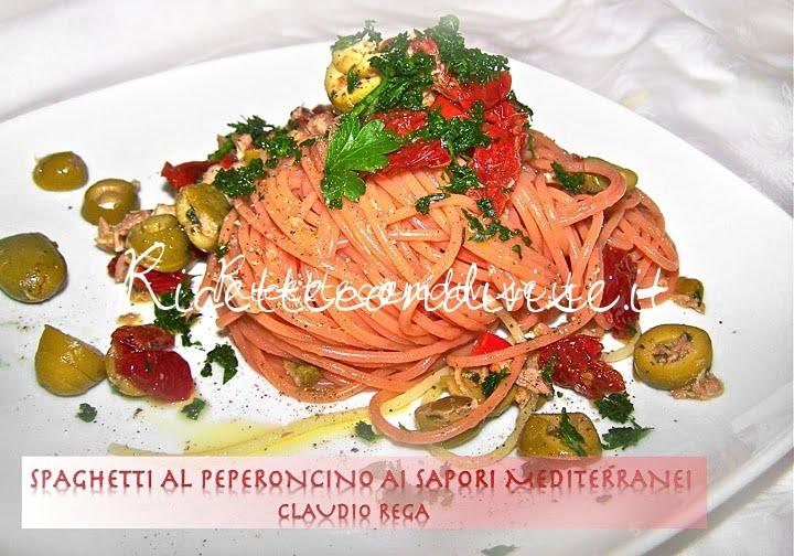 Spaghetti al peperoncino al gusto mediterraneo di Claudio Rega