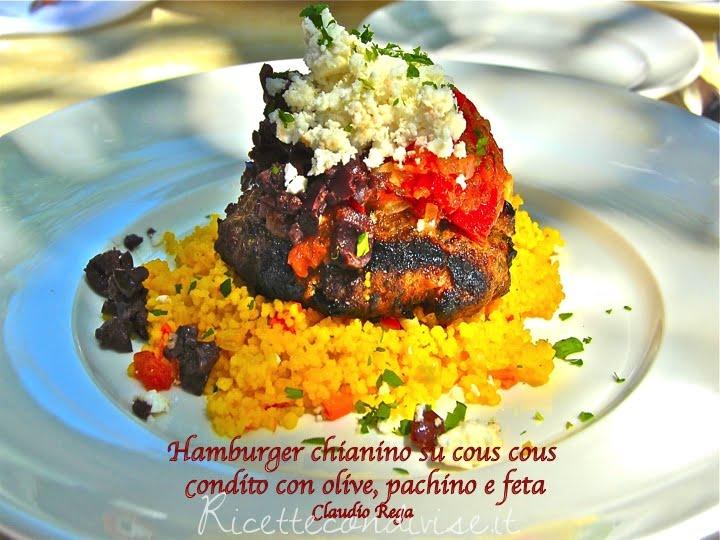 ricetta hamburger di chianina su cous cous condito con olive, pachino e feta di claudio rega